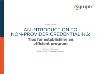 Intro to Non-Provider Credentialing | symplr White Papers