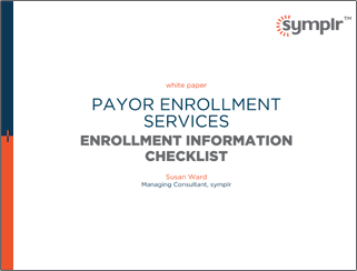 Payor Enrollment Services: Enrollment Information Checklist
