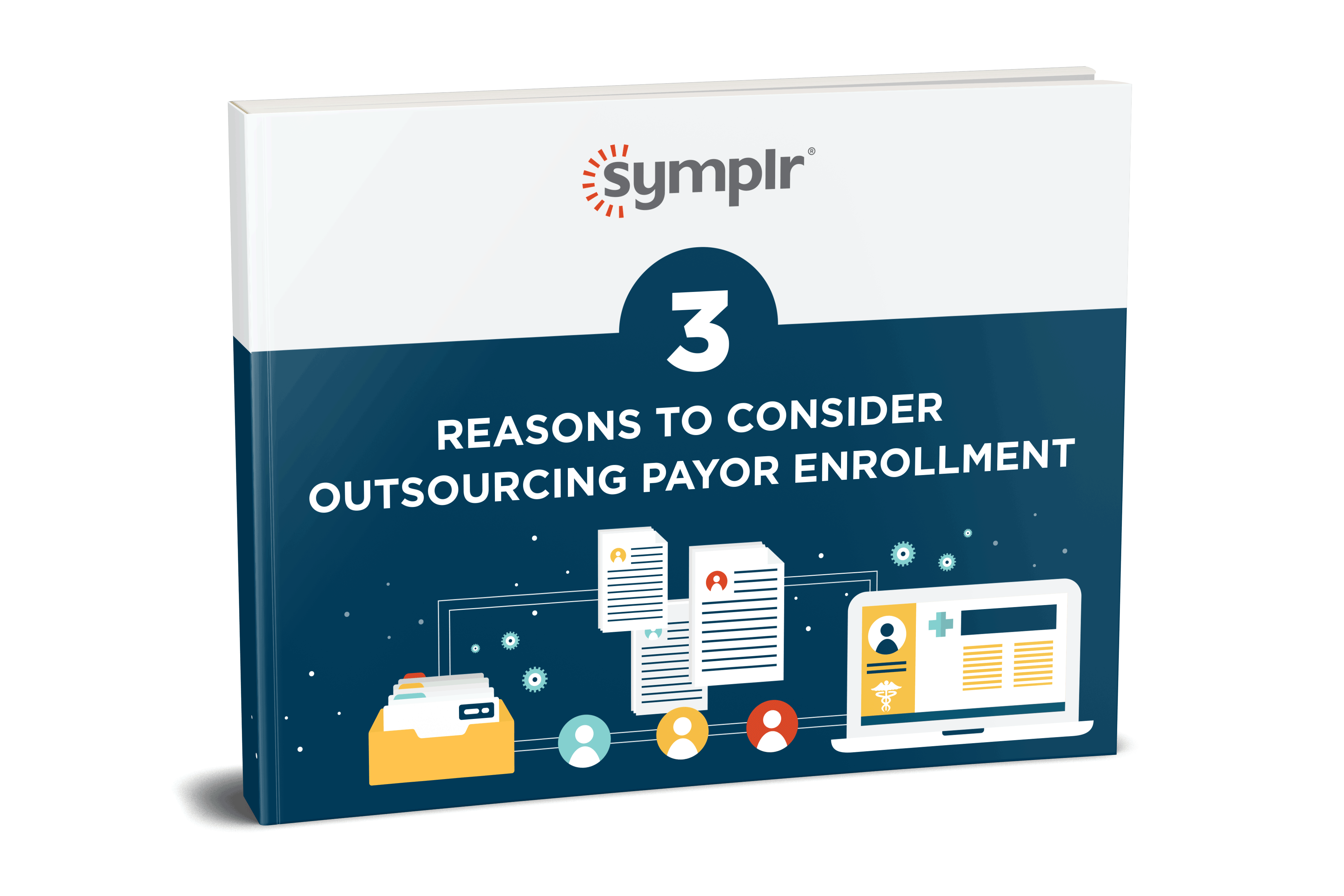 eBook | 3 Reasons to Consider Outsourcing Payor Enrollment