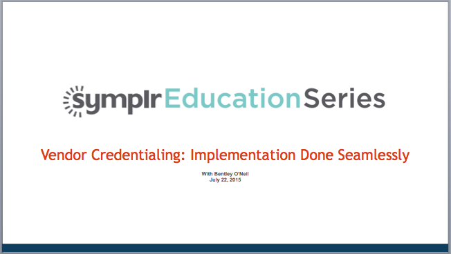 Webinar Recording | Vendor Credentialing: Implementation Done Seamlessly