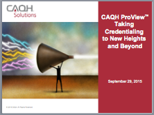 Webinar Recording | Taking Credentialing to New Heights: CAQH ProView