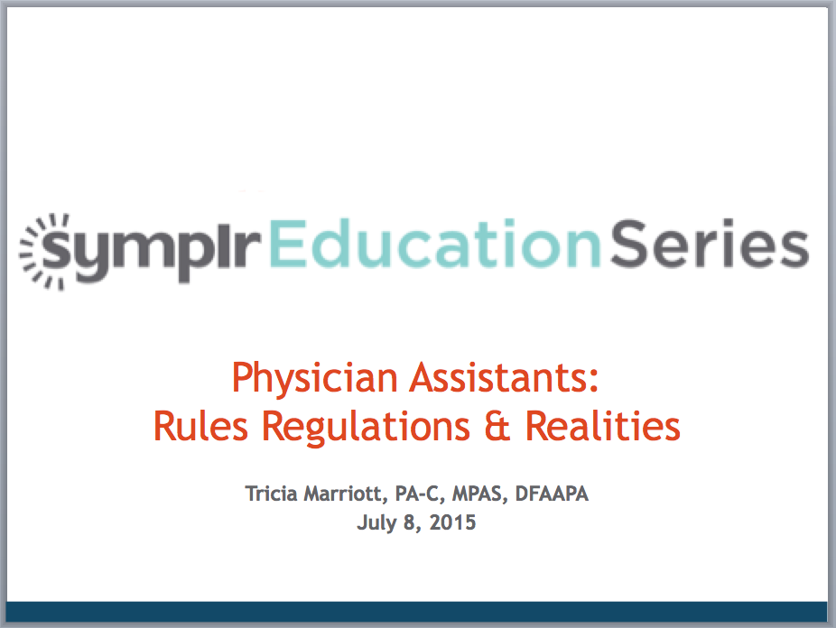Webinar Recording | Physician Assistants: Rules, Regulations and Realities