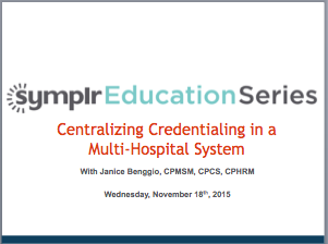 Centralizing Credentialing in a Multi-Hospital System | symplr Webcasts
