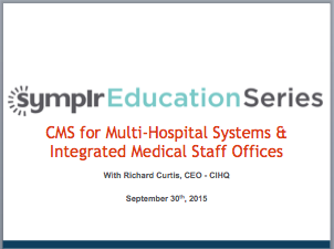 CMS for Multi-Hospital Systems & Integrated Medical Staff Offices