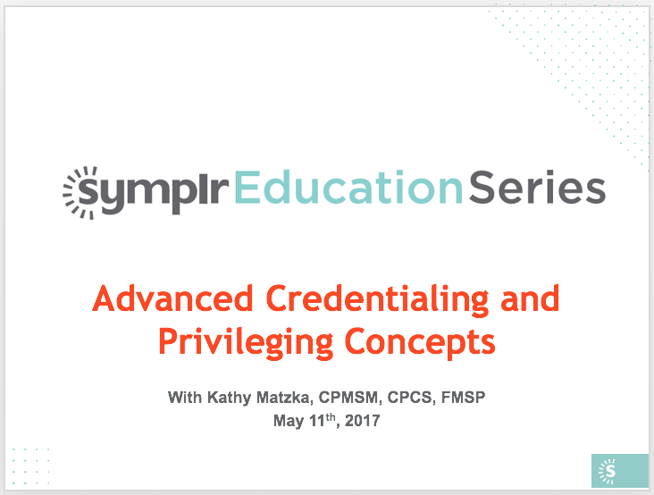 Advanced Credentialing and Privileging Concepts