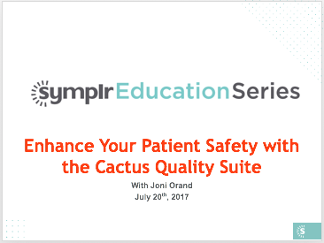 Webinar Recording | Enhance Your Patient Safety with the Cactus Quality Improvement Suite