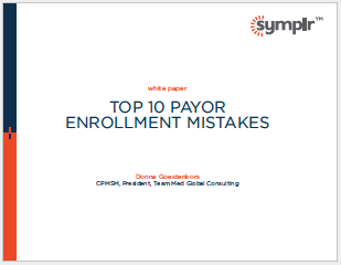 Top 10 Payor Enrollment Mistakes | symplr White Papers