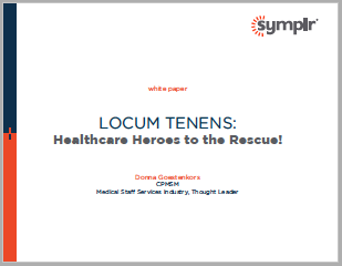 Locum Tenens: Healthcare Heroes to the Rescue! | symplr White Papers