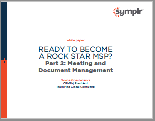 Ready to Become A Rock Star MSP? Part 2: Meeting and Document Management | symplr White Papers