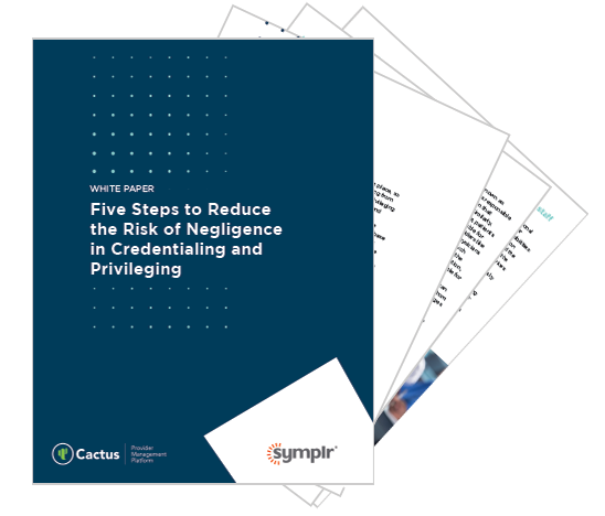 5 Steps to Reduce the Risk of Negligence in Credentialing and Privileging | symplr White Papers