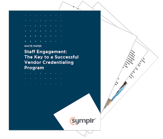 White Paper | Staff Engagement: The Key to a Successful Vendor Credentialing Program