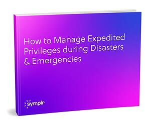 ebook_How_to_Manage_Expedited_Privileges_during_Disasters_&_Emergencies_staged