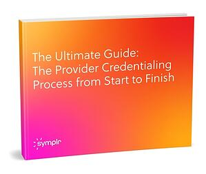 ebook_The_Provider_Credentialing_Process_from_Start_to_Finish_staged